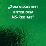 """""""Zwangsarbeit unter dem NS-Regime"""""""